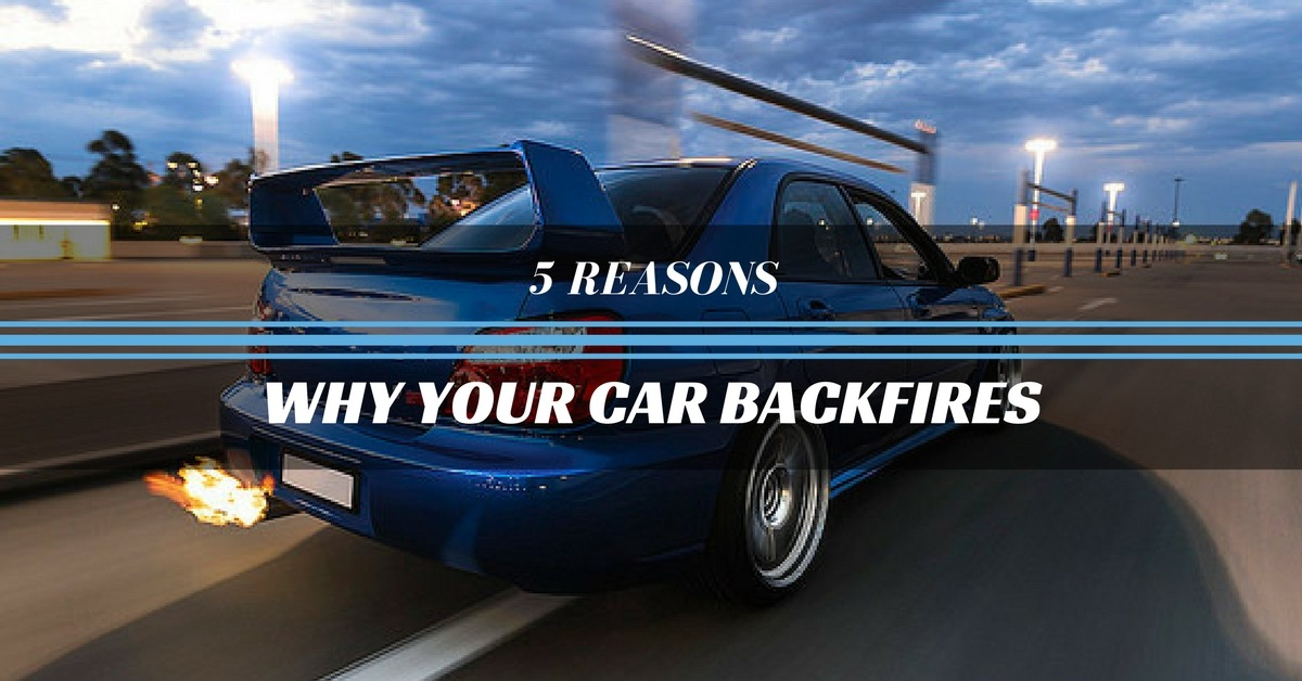 What Causes A Car To Backfires? 5 Most Common Reasons And Troubleshooting.