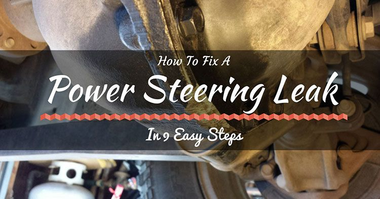 How To Fix A Power Steering Leak In 9 Easy Steps Check It Now Manual Guide