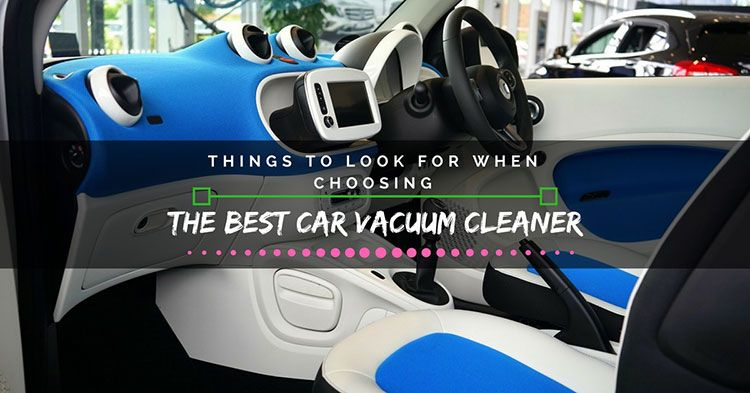 things to look for when choosing the best car vacuum cleaner in 2017. Black Bedroom Furniture Sets. Home Design Ideas