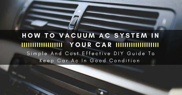 How To Vacuum Ac System In Your Car Simple And Cost Effective Diy