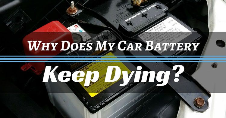 """Best Guide on """"Why Does My Car Battery Keep Dying ..."""
