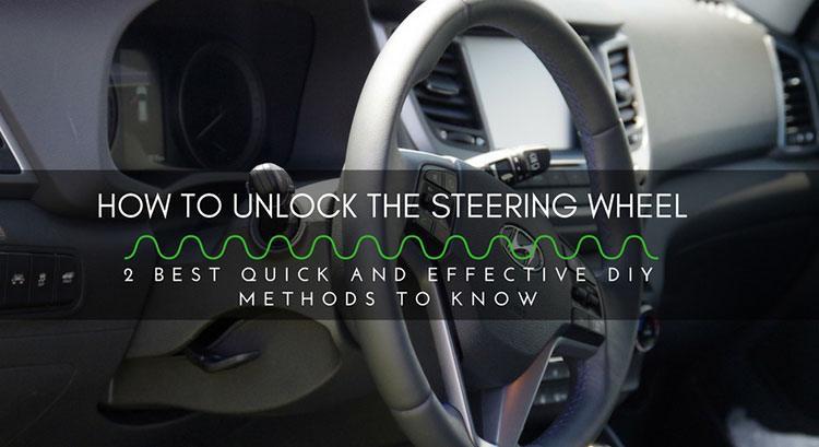 How To Unlock Steering Wheel >> How To Unlock The Steering Wheel 2 Best Quick And Effective Diy